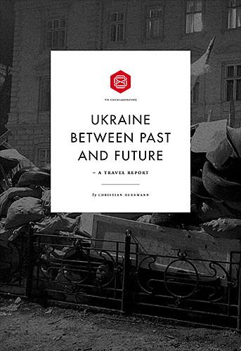 Ukraine between Past and Future - A travel report